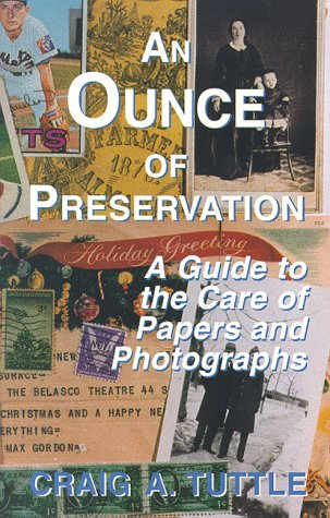 An Ounce of Preservation: A Guide to the Care of Papers and Photographs 9781568250212
