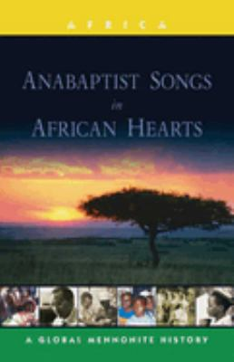 Anabaptist Songs in African Hearts 9781561485499