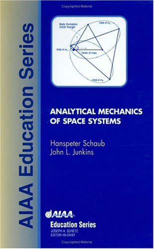 Analytical Mechanics of Space Systems 9781563475634