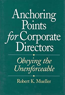 Anchoring Points for Corporate Directors: Obeying the Unenforceable
