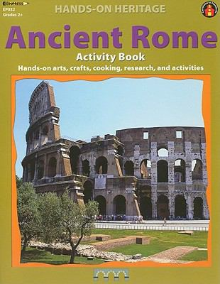 Ancient Rome Activity Book: Hands-On Arts, Crafts, Cooking, Research, and Activities 9781564720160