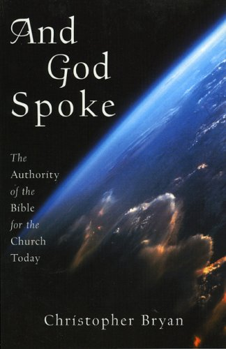 And God Spoke: The Authority of the Bible for the Church Today 9781561012015