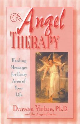 Angel Therapy: Healing Messages for Every Area of Your Life 9781561703975