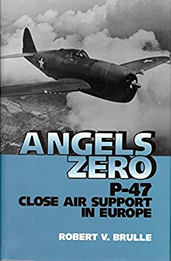 Angels Zero: P-47 Close Air Support in Europe 9781560983743