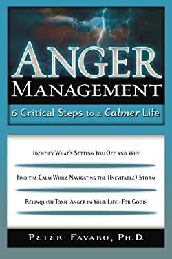 Anger Management: 6 Critical Steps to a Calmer Life 9781564148346