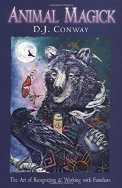 Animal Magick: The Art of Recognizing and Working with Familiars 9781567181685