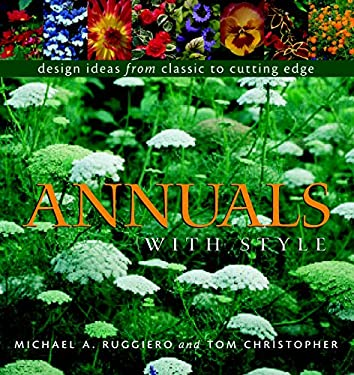Annuals with Style: Design Ideas from Classic to Cutting Edge 9781561585588
