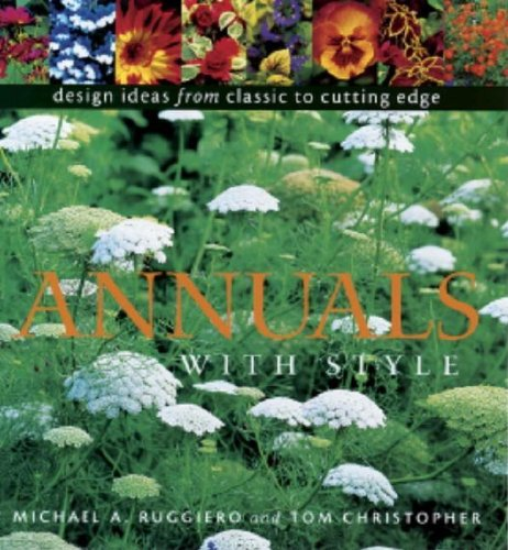 Annuals with Style: Design Ideas from Classic to Cutting Edge 9781561582013