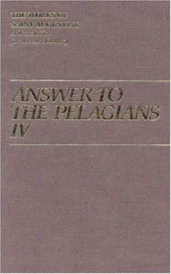 Answer to Pelagians IV 9781565481367