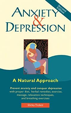 Anxiety and Depression: A Natural Approach - Trickett, Shirley / McDonald, J. W.
