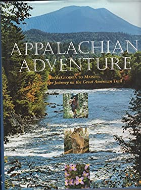 Appalachian Adventure; From Georgia to Maine: A Spectacular Journey on the Great American Trail 9781563522345