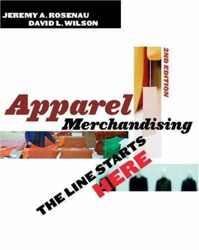 Apparel Merchandising: The Line Starts Here 9781563674488