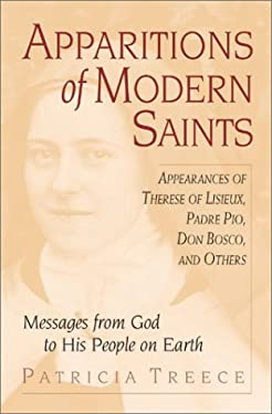 Apparitions of Modern Saints: Appearances of Therese of Lisieux, Padre Pio, Don Bosco, and Others 9781569553039