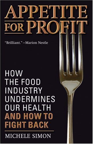 Appetite for Profit: How the Food Industry Undermines Our Health and How to Fight Back 9781560259329