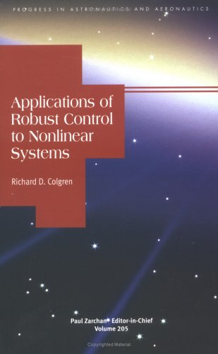Applications of Robust Control to Nonlinear Systems 9781563476662