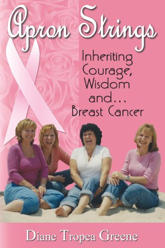 Apron Strings: Inheriting Courage, Wisdom And... Breast Cancer 9781568251080