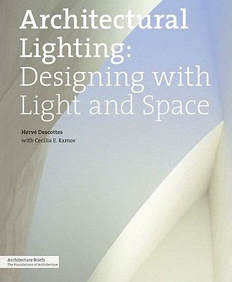Architectural Lighting: Designing with Light and Space 9781568989389