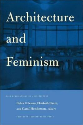 Architecture and Feminism 9781568980430