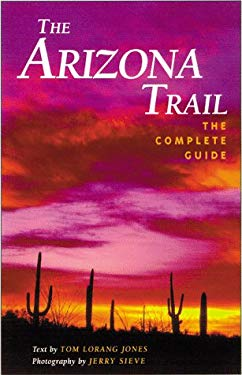 Arizona Trail: The Official Guide 9781565792791