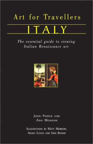 Art for Travellers Italy: The Essential Guide to Viewing Italian Renaissance and Baroque Art 9781566565103