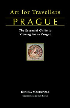 Art for Travellers Prague: The Essential Guide to Viewing Art in Prague 9781566566223