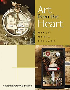 Art from the Heart: Mixed-Media Collage 9781564778079