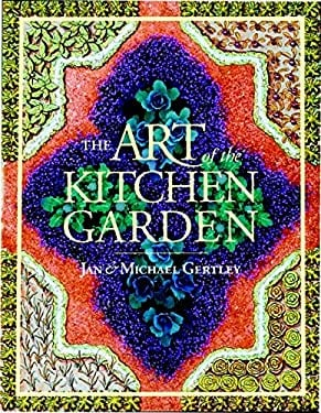 Art of the Kitchen Garden 9781561581801
