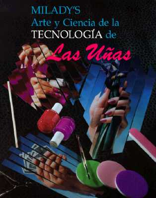 Arte y La Ciencia de La Technologia de Las Unas = Art and Science of Nail Technology 9781562531560