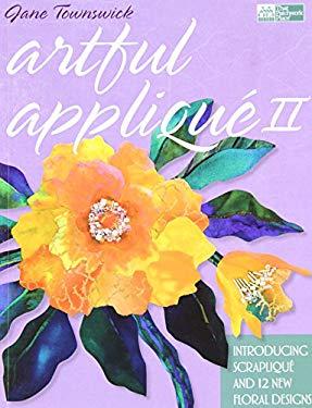 Artful Applique II: Introducing Scraplique and 12 New Floral Designs 9781564779212