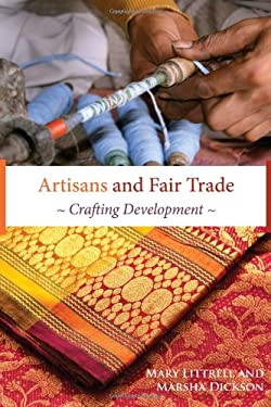 Artisans and Fair Trade: Crafting Development 9781565493216
