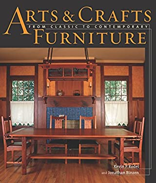 Arts & Crafts Furniture: From Classic to Contemporary 9781561583591