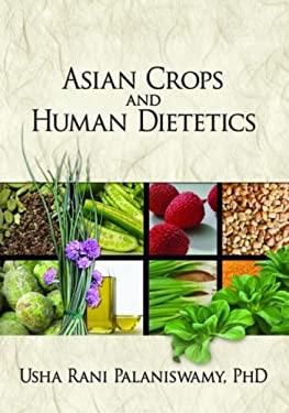 Asian Crops and Human Dietetics 9781560223122