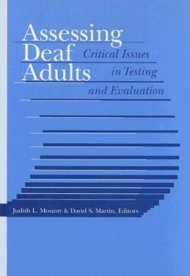 Assessing Deaf Adults: Critical Issues in Testing and Evaluation 9781563683237