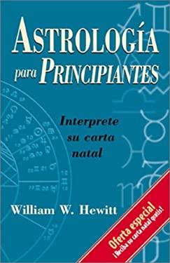 Astrologia Para Principiantes: Interprete su Carta Natal 9781567183498