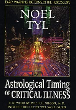 Astrological Timing of Critical Illness 9781567187380