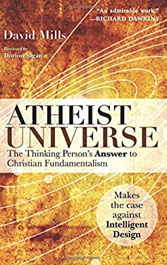 Atheist Universe: The Thinking Person's Answer to Christian Fundamentalism 9781569755679