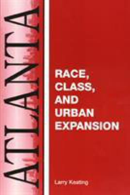 Atlanta: Race, Class and Urban Expansion 9781566398213