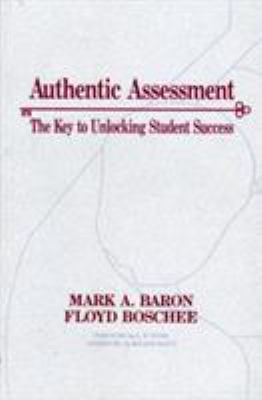 Authentic Assessment: The Key to Unlocking Student Success 9781566763516