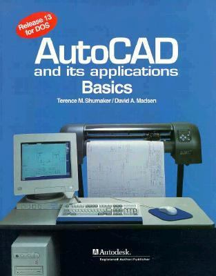 AutoCAD and Its Applications: Basics, Release 13 for DOS 9781566371773