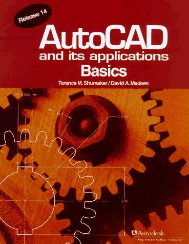 AutoCAD and Its Applications: Basics Release 14 9781566374095