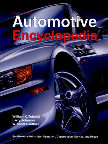 Automotive Encyclopedia: Fundamental Principles, Operation, Construction, Service, and Repair 9781566377133