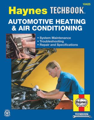 The Haynes Automotive Heating & Air Conditioning Systems Manual 9781563929137