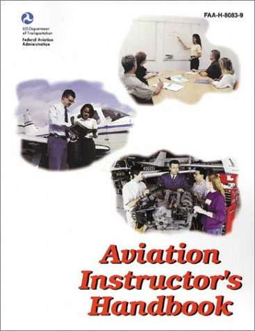 Aviation Instructor's Handbook: FAA-H-8083-9 9781560273820