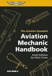 Aviation Mechanic Handbook: The Aviation Standard 18056924