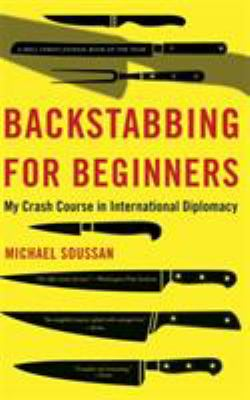 Backstabbing for Beginners: My Crash Course in International Diplomacy 9781568584416