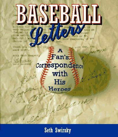 Baseball Letters: A Fan's Correspondence with His Heroes 9781568361529