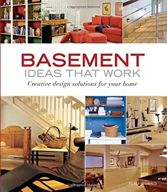 Basement Ideas That Work: Creative Design Solutions for Your Home 9781561589371