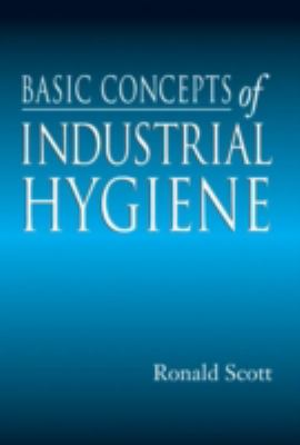 Basic Concepts of Industrial Hygiene 9781566702928