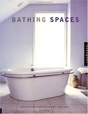 Bathing Spaces: Designs for Pampering Body and Soul 9781564967176
