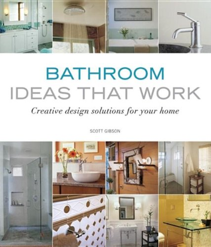 Bathroom Ideas That Work: Creative Design Solutions for Your Home 9781561588367